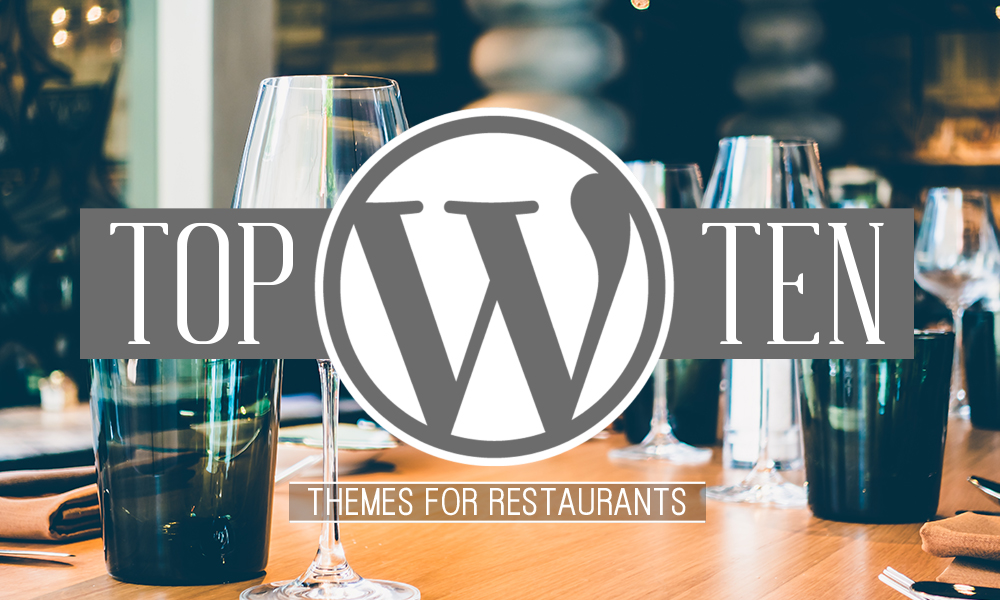 Top 10 WordPress Themes for Restaurants