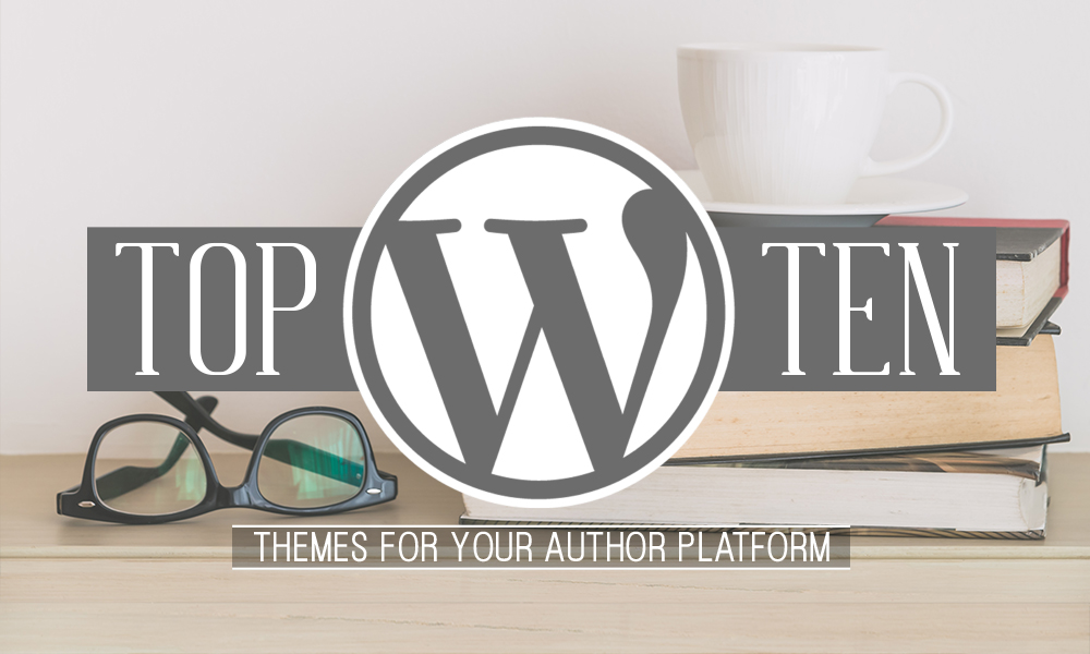 Top 10 WordPress Themes for Your Author Platform