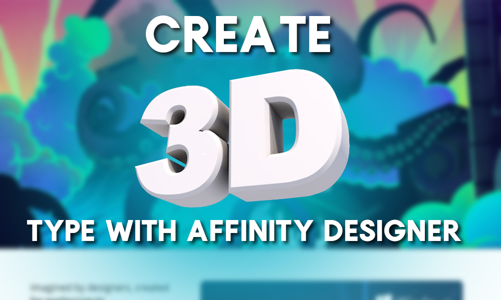Create 3D Type with Affinity Designer