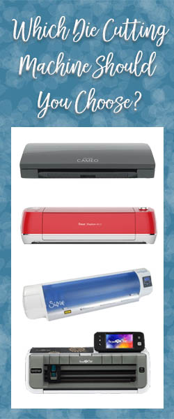 Which die cutting machine should you choose? Electronic cutter options: Silhouette, Cricut, ScanNCut, Sizzix